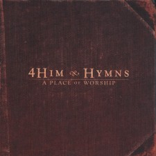 4HIM - Hymns : A Place of Worship (CD)