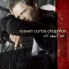 Steven Curtis Chapman - All About Love (CD) (수입 쟈켓)