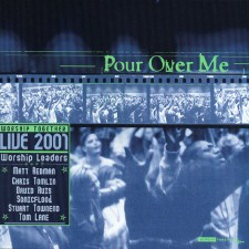 Pour Over Me - Worship Together Live 2001 (CD)