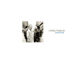 [이벤트30%]Chris Tomlin - Not To Us (CD)