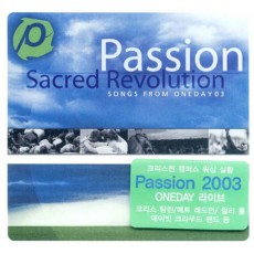 Passion : Sacred Revolution songs from oneday