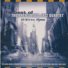 The Best of The Brentwood Jazz Quartet - 퓨전재즈로 만나는 Hymns