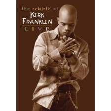 Kirk Franklin - The Rebirth Of Kirk Franklin LIVE (DVD)