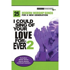 I Could Sing Of your Love Forever 2 - 모던 워십 베스트 25. 2 (songbook)