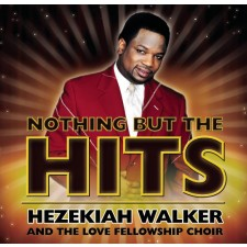 Hezekiah Walker - Nothing but the Hits (CD)