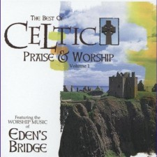 Edens Bridge - The Best of Celtic Praise & Worship (CD)