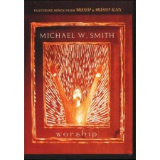 Michael W. Smith - Worship (Video)