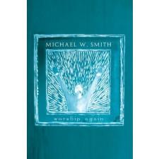 Michael W. Smith - Worship Again (Song book)