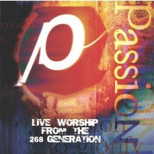 Passion 2004 - Live Worship from the 268 Generation (CD)
