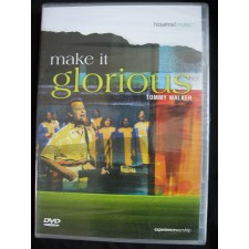Tommy Walker - Make It Glorious (DVD)