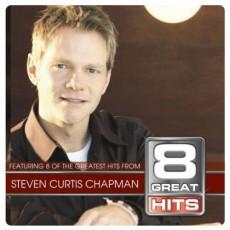 8 Great Hits: Steven Curtis Chapman