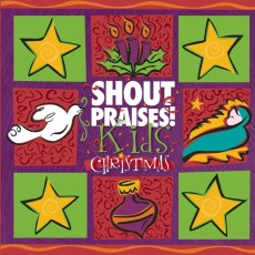 Shout Praises! Kids Christmas