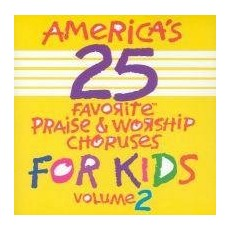 어린이 영어 찬양 베스트 25 Vol.2 [America's 25 Favorite Praise & Worship Choruses for Kids, Vol 2]