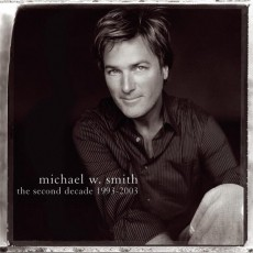 Michael W. Smith - The Second Decade[1993-2003] (수입 CD)