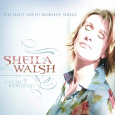 Sheila Walsh - Celtic Worship