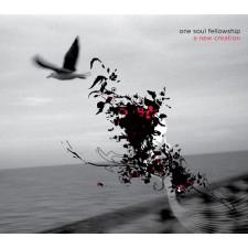 One Soul Fellowship 1st - A New Creation (CD)