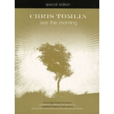 Chris Tomlin - See the Morning, Special Edition (Songbook)