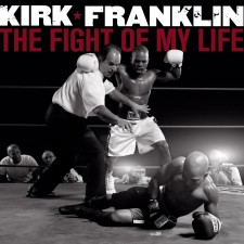 Kirk Franklin - The Fight Of My Life (CD)