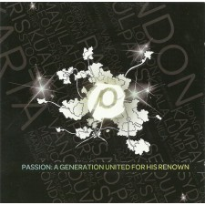 Passion 2008 - A Generation United For His Renown (CD)