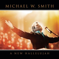 Michael W. Smith - A New Hallelujah (CD)