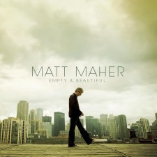 Matt Maher - Empty & Beautiful (CD)