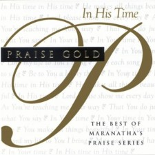 Maranatha PRAISE GOLD - In His Time (CD)
