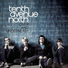 Tenth Avenue North ‎– Over and Underneath (CD)