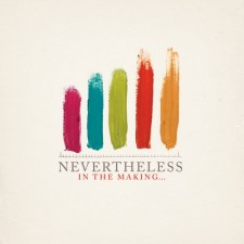 Nevertheless ‎- In The Making... (CD)
