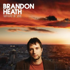 Brandon Heath - what if we (CD)