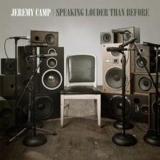 Jeremy Camp - Speaking Louder Than Before (CD)