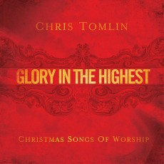 [이벤트20%]Chris Tomlin - Glory In The Highest (Christmas Songs of Worship) (CD)