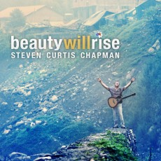 Steven Curtis Chapman ‎- Beauty Will Rise (CD)