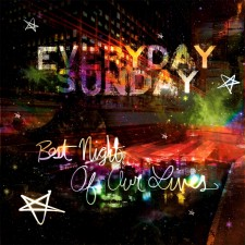 Everyday Sunday - Best Night Of Our Lives (CD)