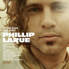 Phillip LaRue - Let The Road Pave Itself (CD)