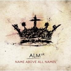 [이벤트30%]ALM:uk - Name Above All Names (CD)