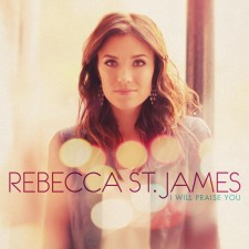 Rebecca St. James - I Will Praise You (CD)