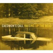 Caedmon's Call - Raising Up The Dead (CD)