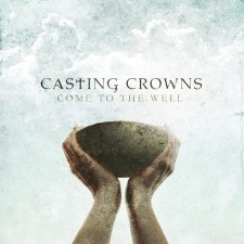 Casting Crowns - Come to the Well (CD)
