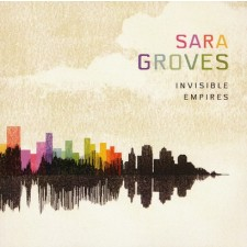 Sara Groves - Invisible Empires (CD)