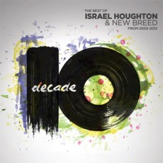 The Best of Israel Houghton & New Breed From 2002-2012