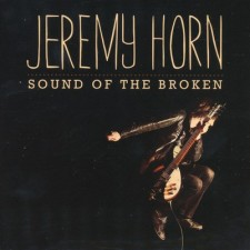 Jeremy Horn - Sound of the Broken (CD)