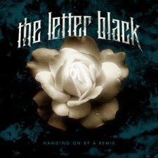 The Letter Black - Hanging on By a Remix (CD)