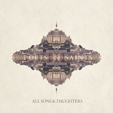 All Sons & Daughters - Poets and Saints (CD)