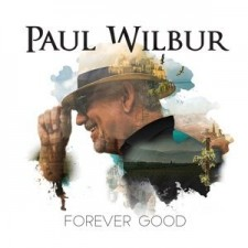 Paul Wilbur - Forever Good (CD)