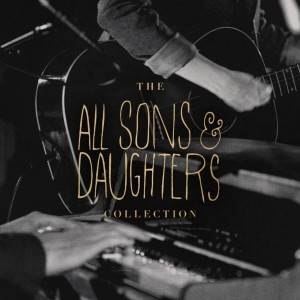 All Sons & Daughters - Essential Collection [수입CD]