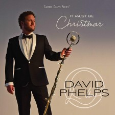 David Phelps - It Must Be Christmas (CD)