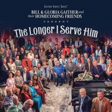 Bill & Gloria Gaither - The Longer I Serve Him (수입CD)