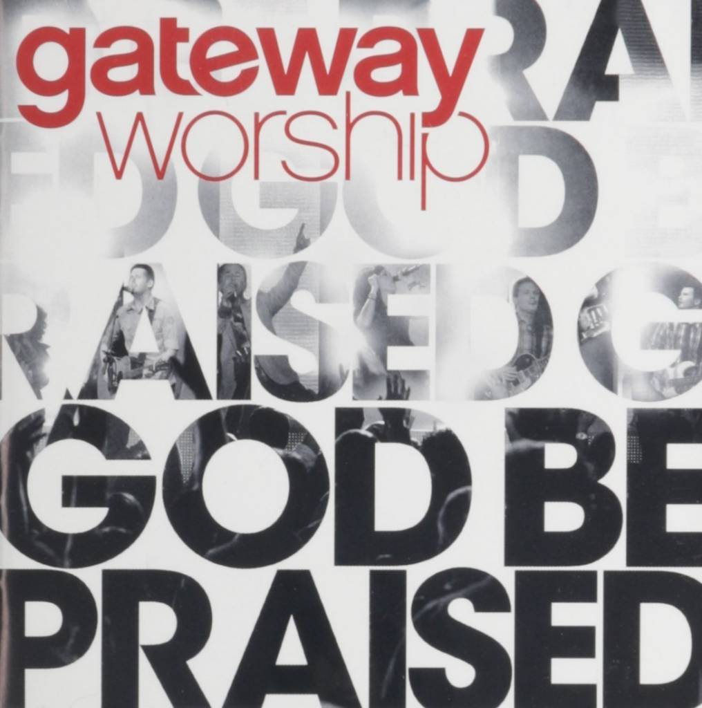 Gateway Worship - God Be Praised (CD)
