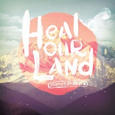[이벤트30%]Planetshakers - Heal Our Land (CD+DVD)