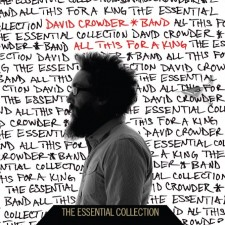 David Crowder*Band - All This For A King The Essential Collection (CD)